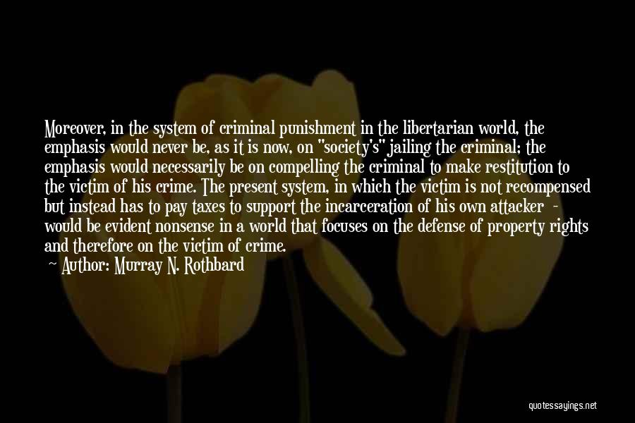 Punishment In School Quotes By Murray N. Rothbard