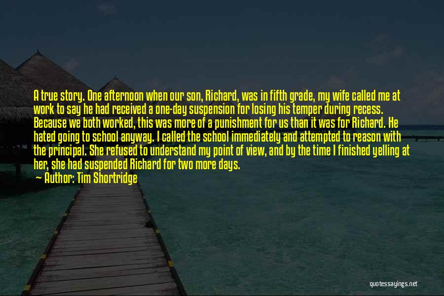 Punishment In School Quotes By Tim Shortridge