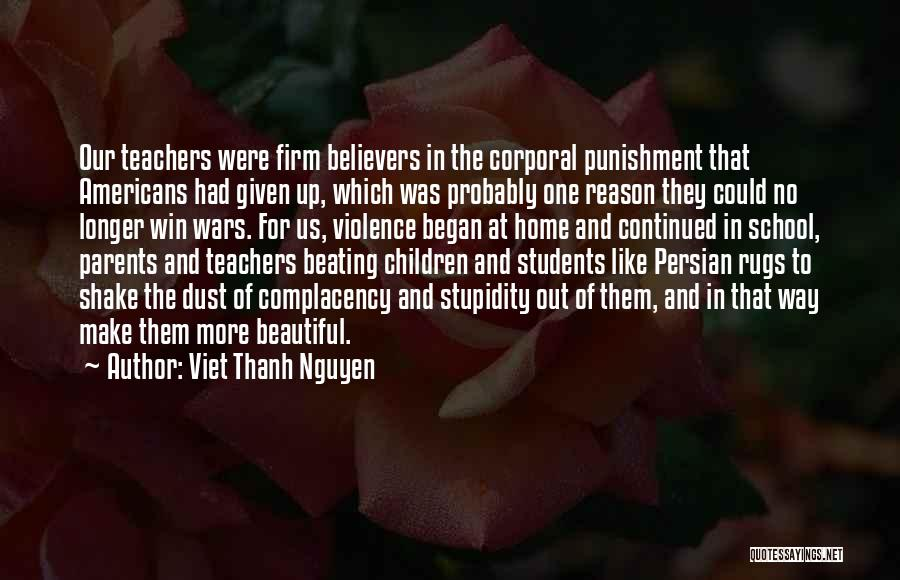 Punishment In School Quotes By Viet Thanh Nguyen