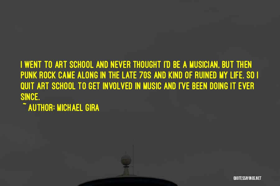 Punk Rock Musician Quotes By Michael Gira