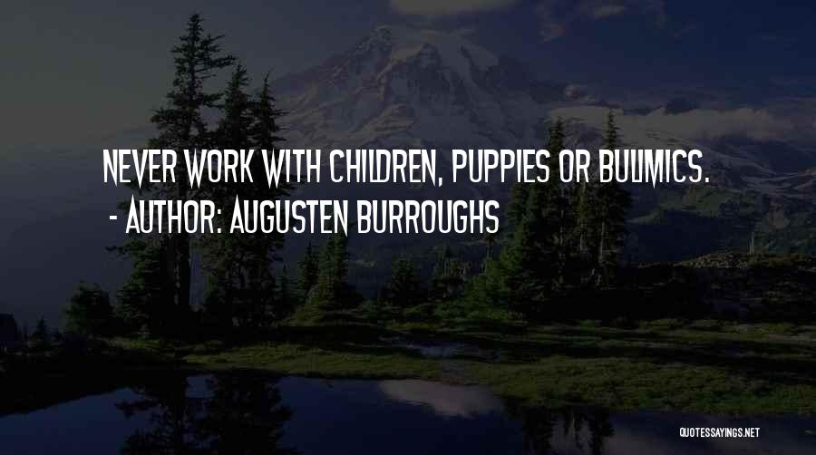 Puppies Quotes By Augusten Burroughs