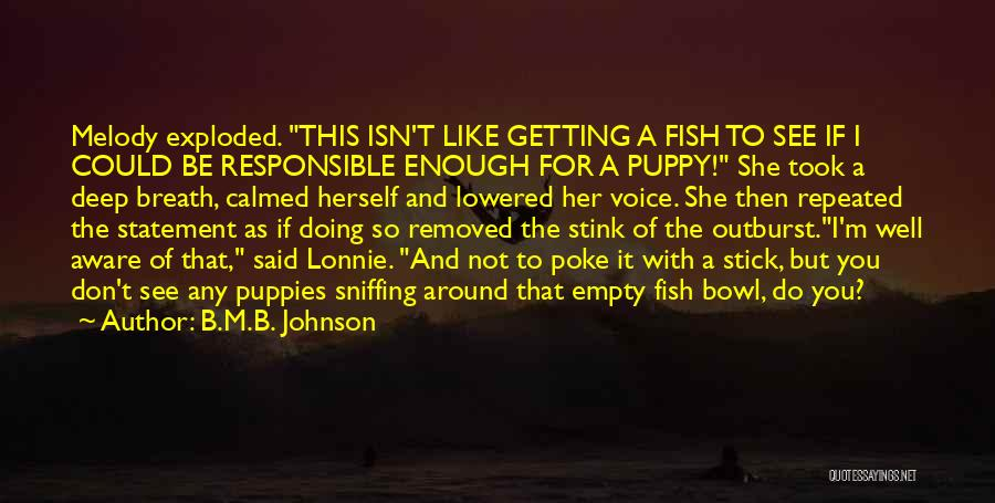 Puppies Quotes By B.M.B. Johnson