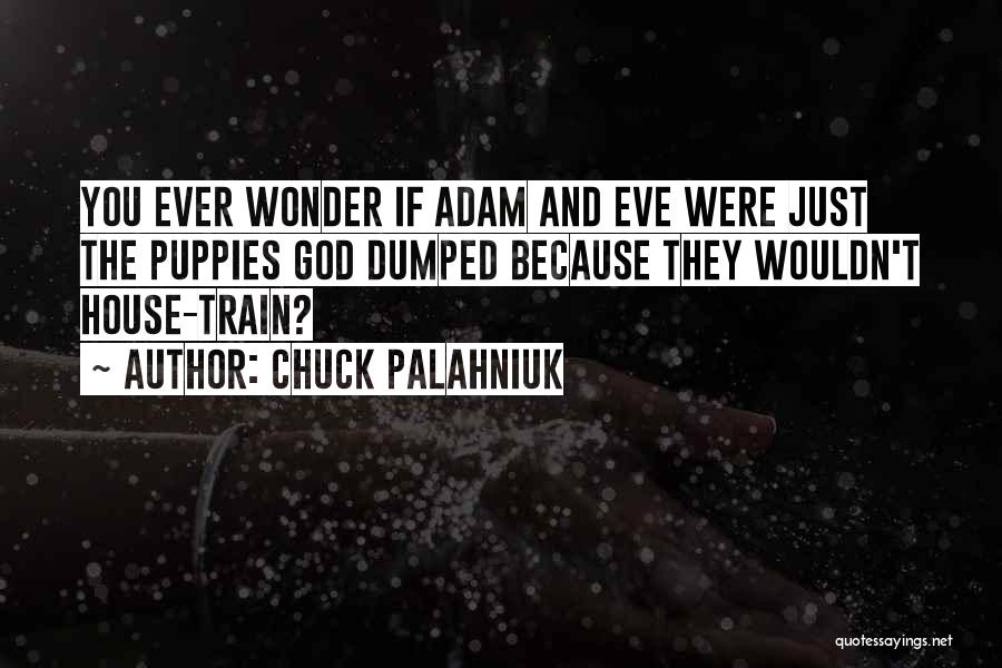 Puppies Quotes By Chuck Palahniuk
