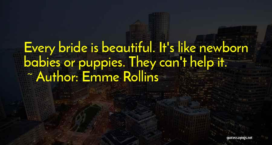 Puppies Quotes By Emme Rollins