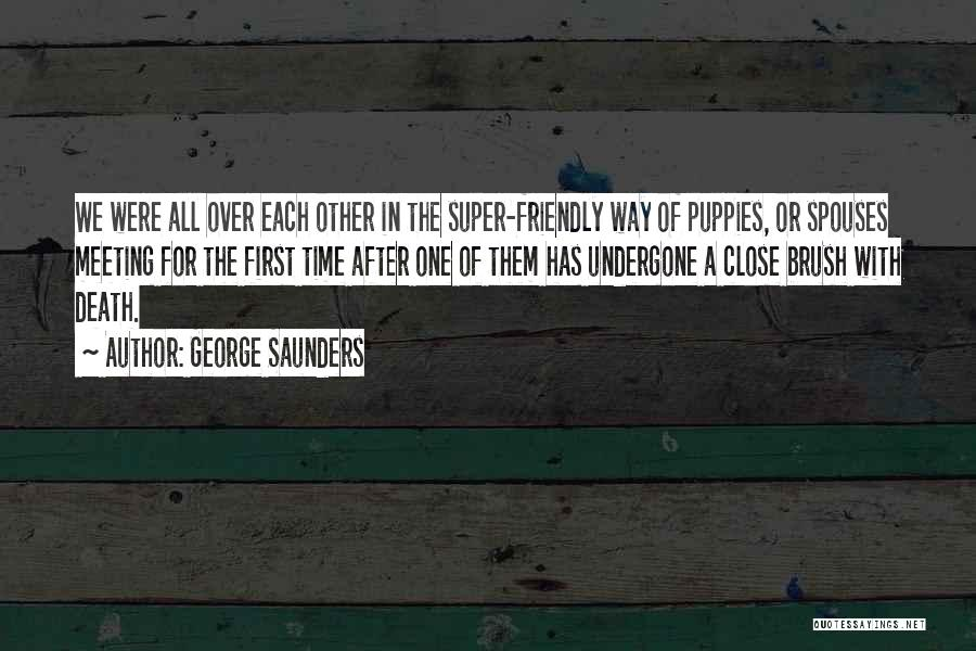 Puppies Quotes By George Saunders