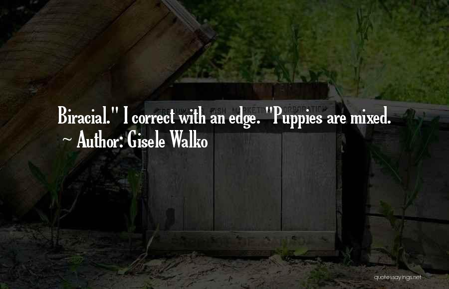 Puppies Quotes By Gisele Walko