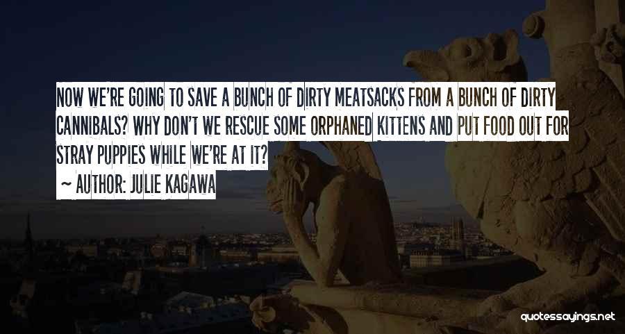 Puppies Quotes By Julie Kagawa