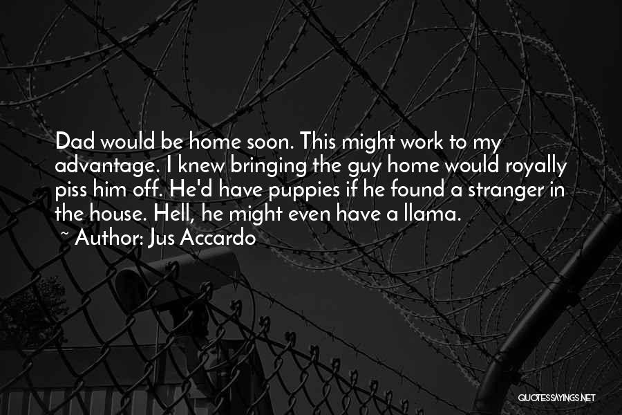 Puppies Quotes By Jus Accardo