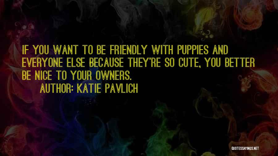 Puppies Quotes By Katie Pavlich