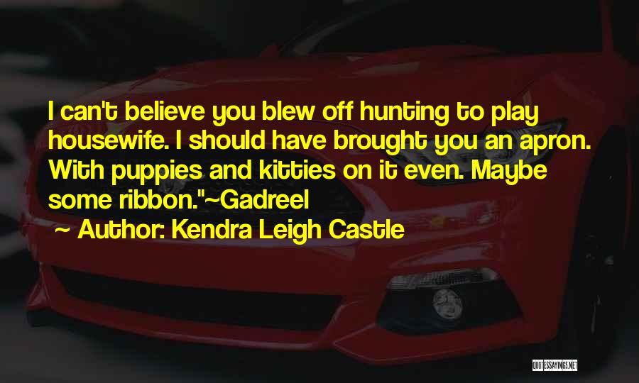 Puppies Quotes By Kendra Leigh Castle