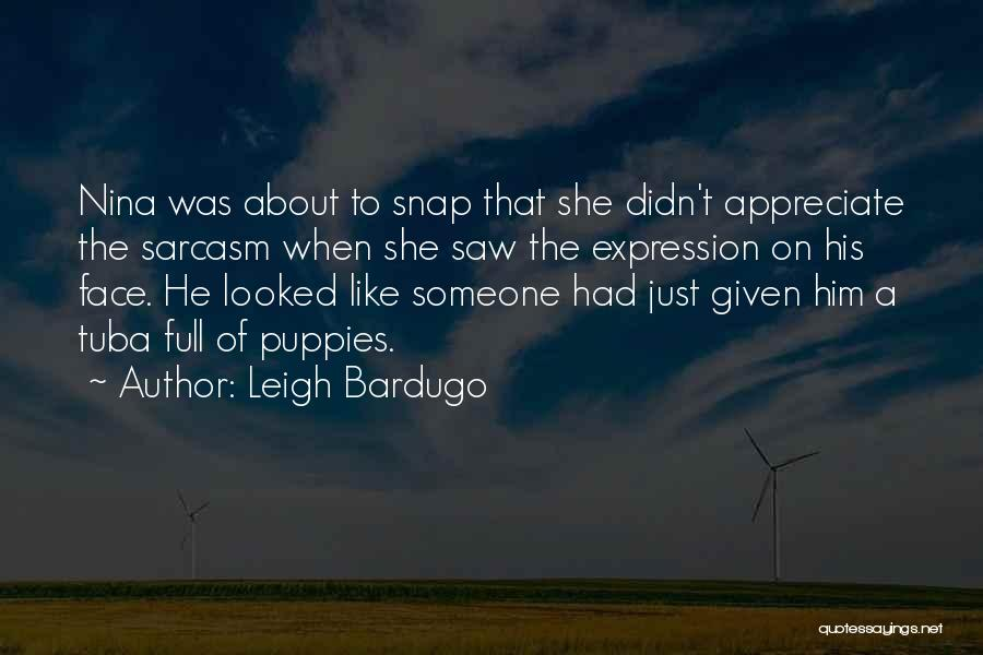 Puppies Quotes By Leigh Bardugo