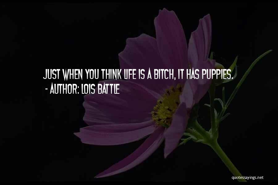 Puppies Quotes By Lois Battle