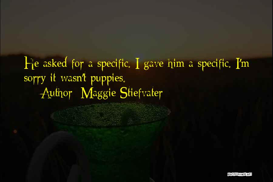 Puppies Quotes By Maggie Stiefvater