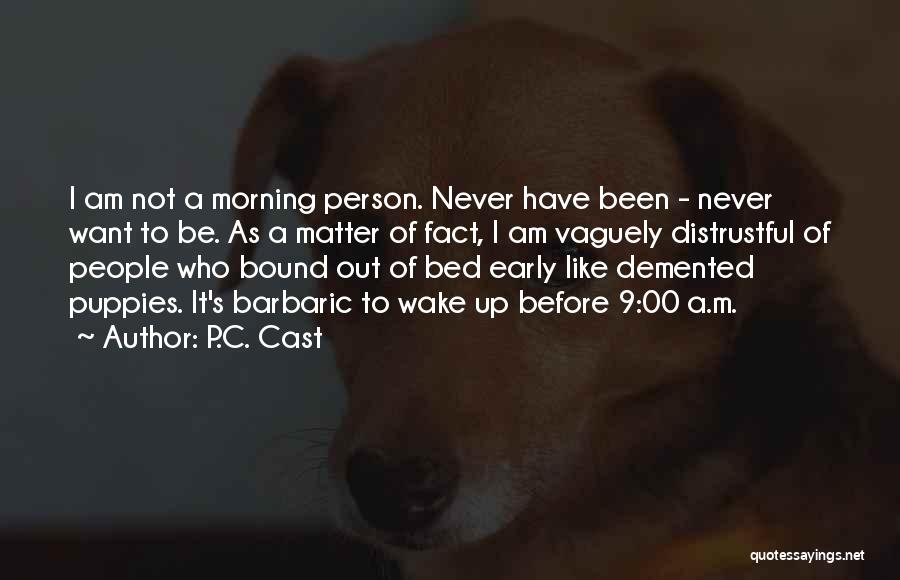 Puppies Quotes By P.C. Cast