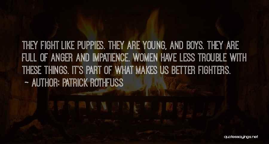 Puppies Quotes By Patrick Rothfuss