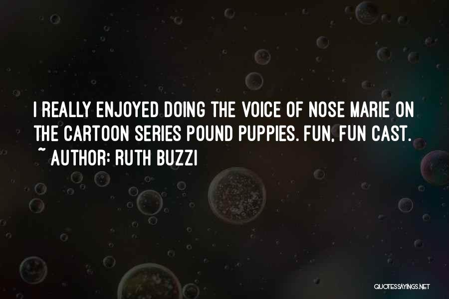 Puppies Quotes By Ruth Buzzi