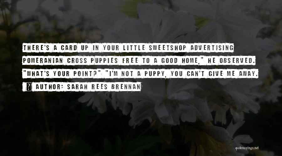 Puppies Quotes By Sarah Rees Brennan