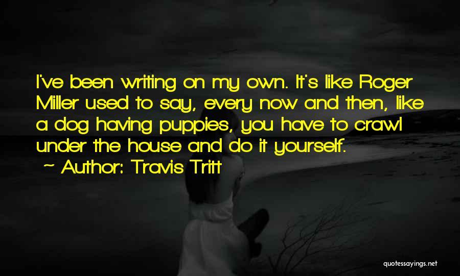 Puppies Quotes By Travis Tritt