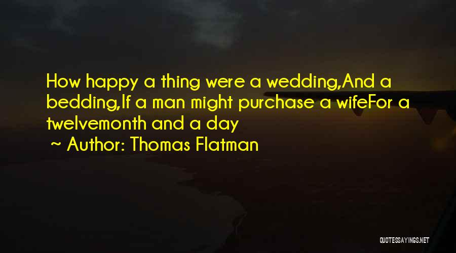 Purchase Quotes By Thomas Flatman