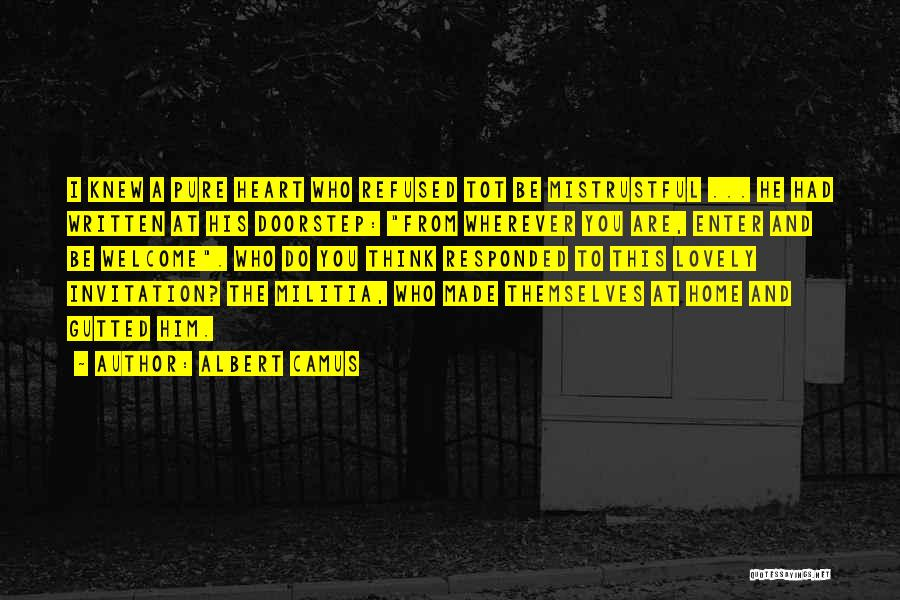 Pure From Heart Quotes By Albert Camus