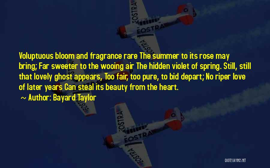 Pure From Heart Quotes By Bayard Taylor