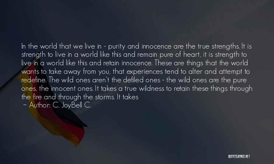Pure From Heart Quotes By C. JoyBell C.