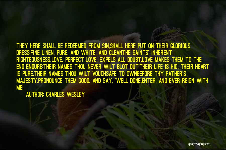 Pure From Heart Quotes By Charles Wesley