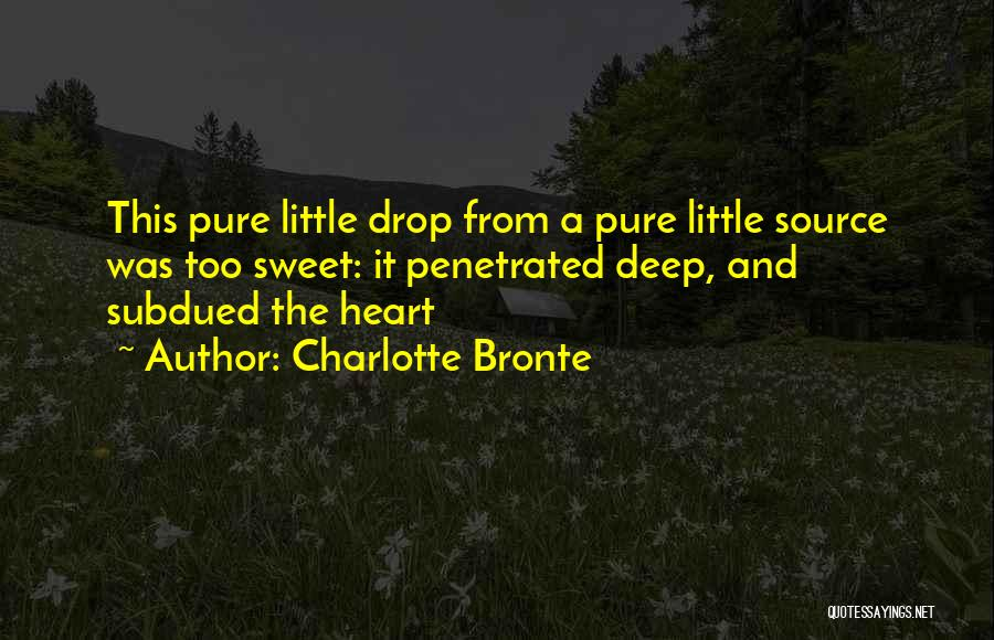 Pure From Heart Quotes By Charlotte Bronte