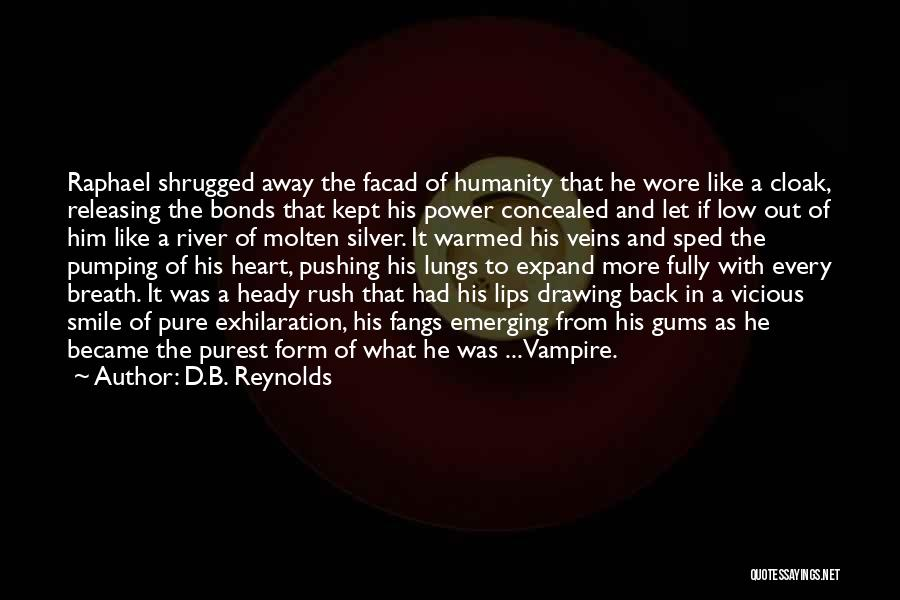 Pure From Heart Quotes By D.B. Reynolds