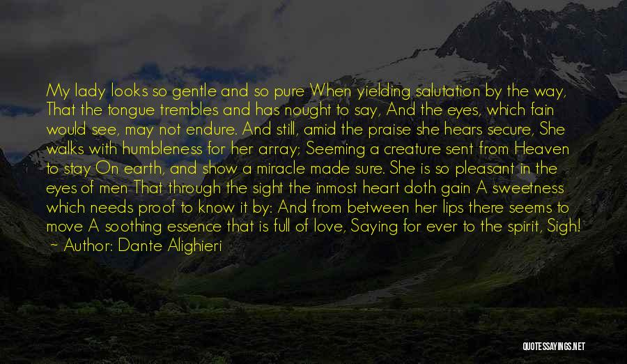 Pure From Heart Quotes By Dante Alighieri
