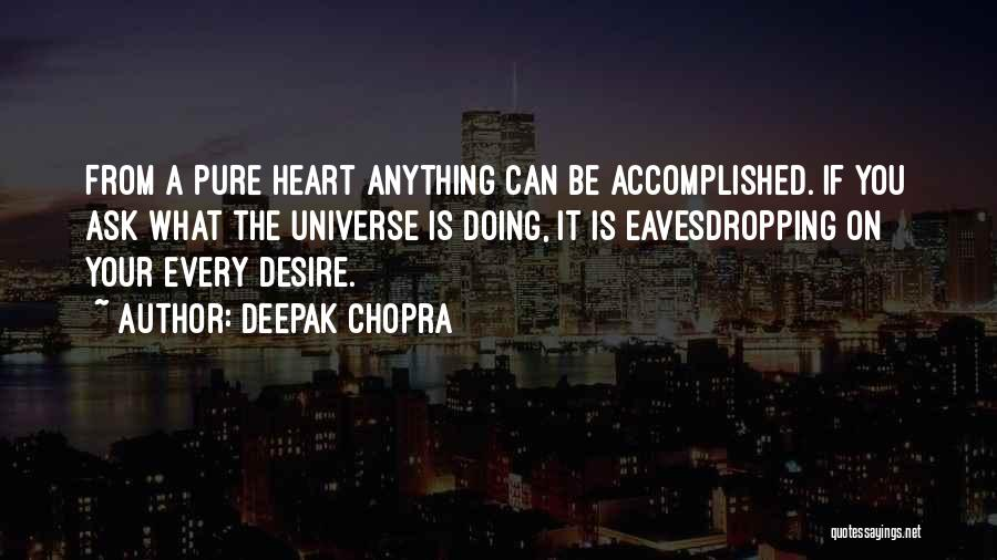 Pure From Heart Quotes By Deepak Chopra