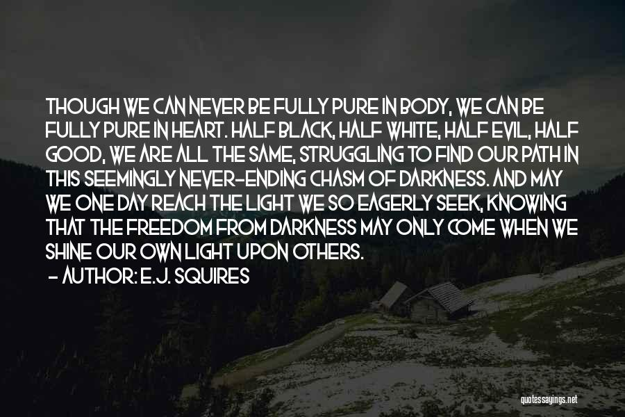 Pure From Heart Quotes By E.J. Squires