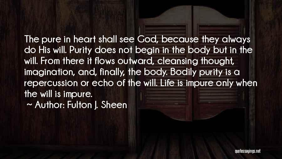 Pure From Heart Quotes By Fulton J. Sheen