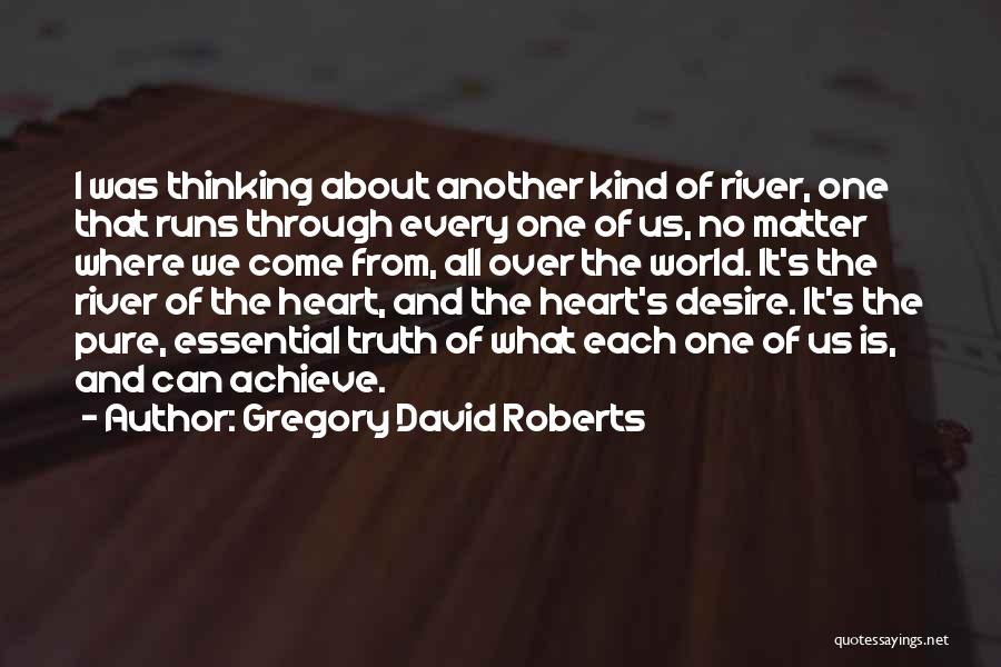 Pure From Heart Quotes By Gregory David Roberts