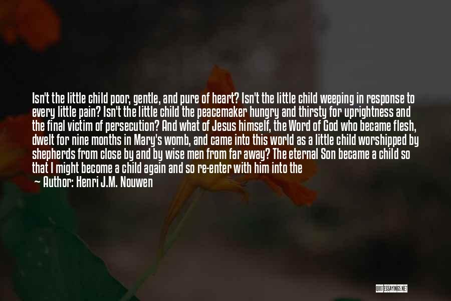 Pure From Heart Quotes By Henri J.M. Nouwen