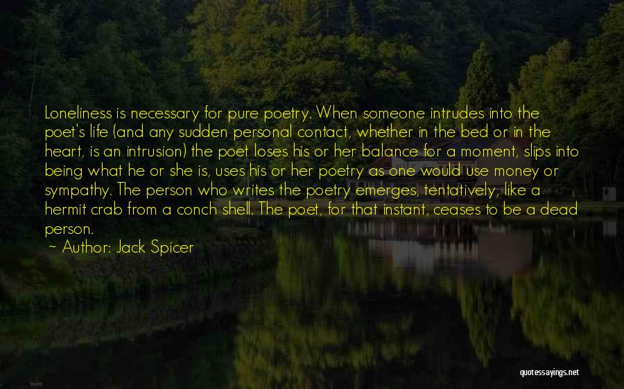 Pure From Heart Quotes By Jack Spicer