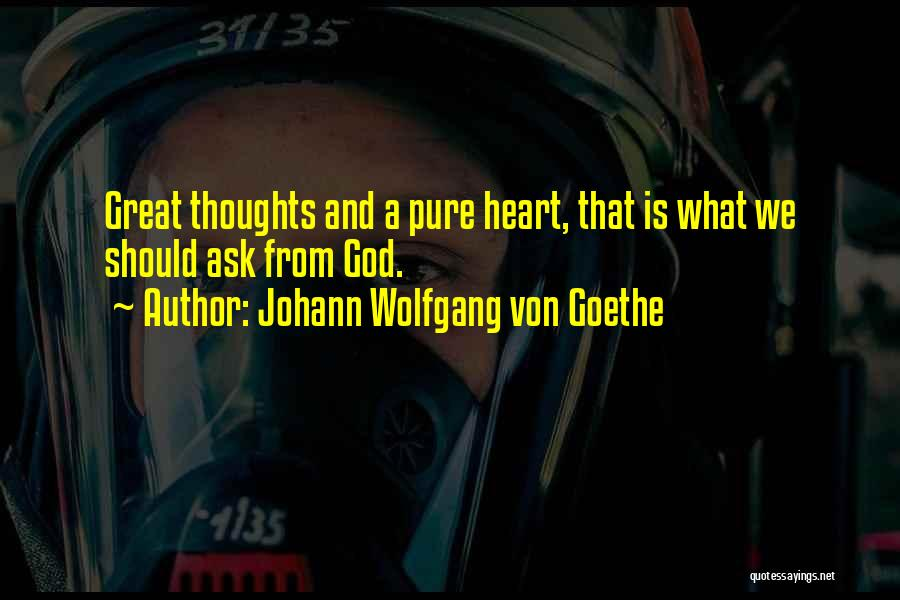Pure From Heart Quotes By Johann Wolfgang Von Goethe