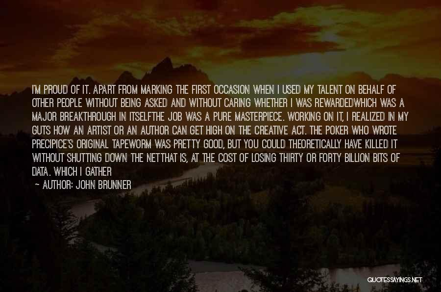 Pure From Heart Quotes By John Brunner