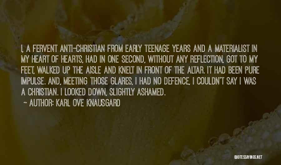 Pure From Heart Quotes By Karl Ove Knausgard