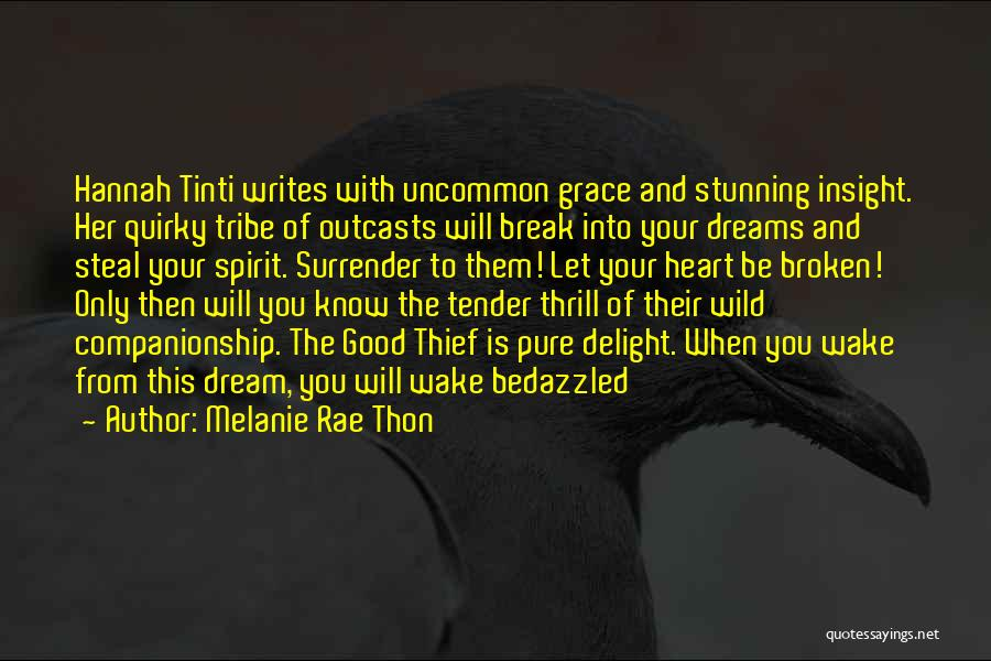 Pure From Heart Quotes By Melanie Rae Thon