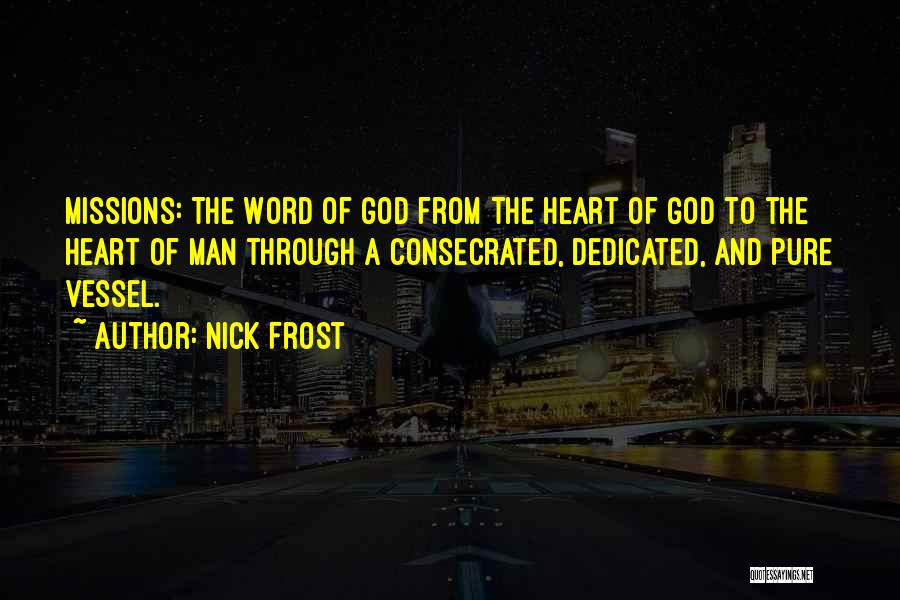 Pure From Heart Quotes By Nick Frost