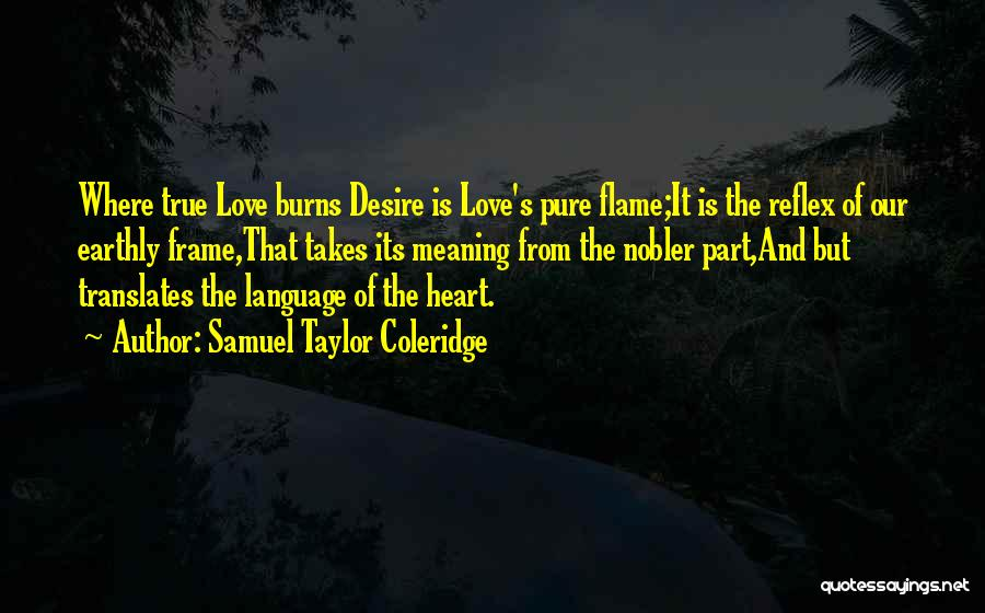 Pure From Heart Quotes By Samuel Taylor Coleridge