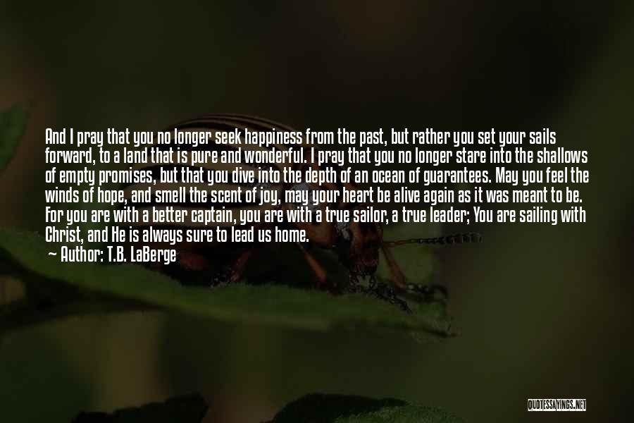 Pure From Heart Quotes By T.B. LaBerge