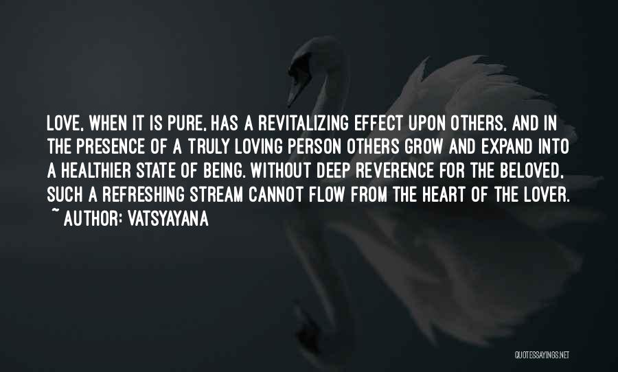 Pure From Heart Quotes By Vatsyayana