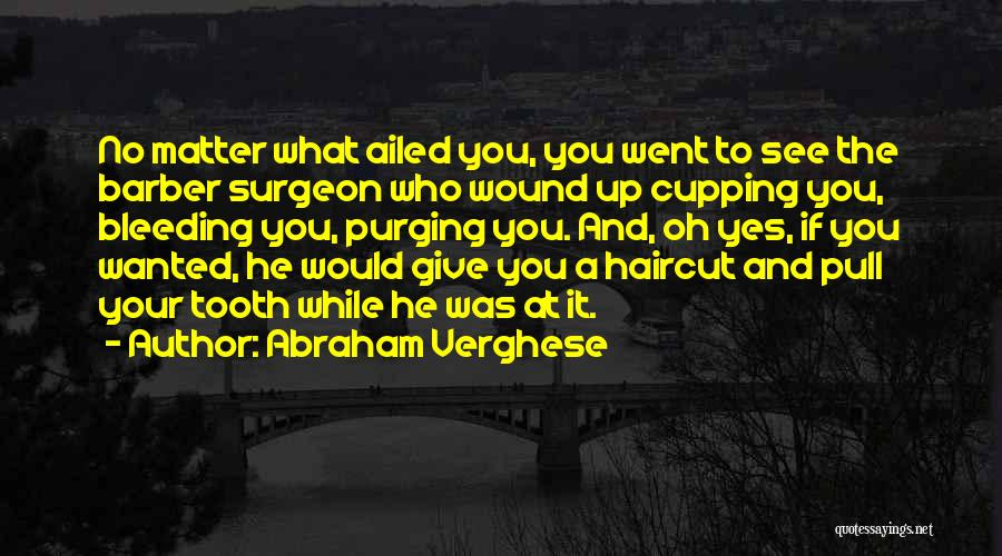 Purging The Past Quotes By Abraham Verghese