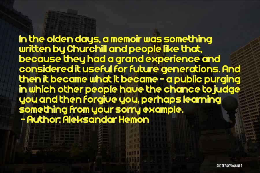 Purging The Past Quotes By Aleksandar Hemon