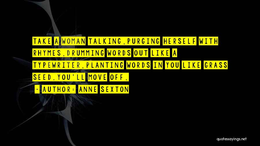 Purging The Past Quotes By Anne Sexton