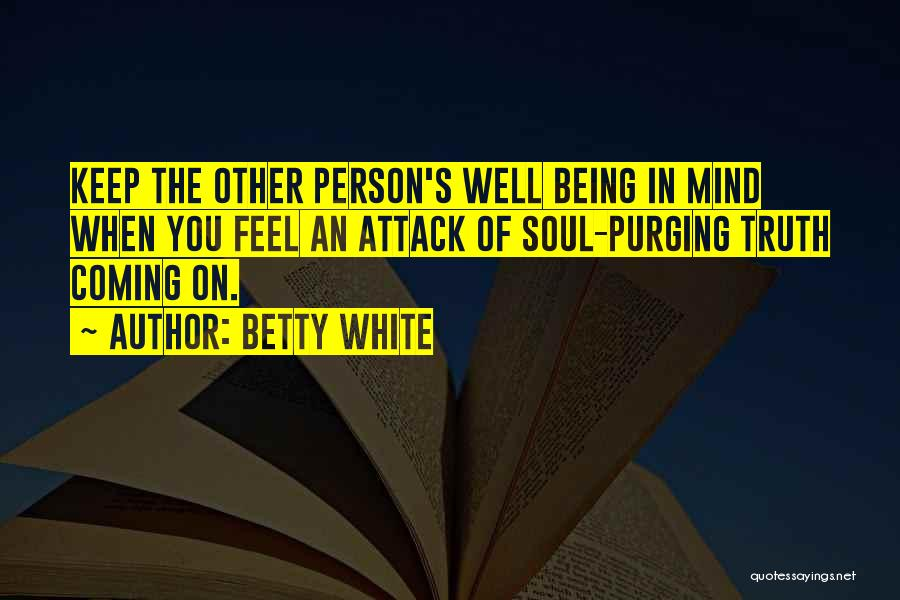 Purging The Past Quotes By Betty White