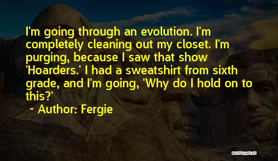 Purging The Past Quotes By Fergie