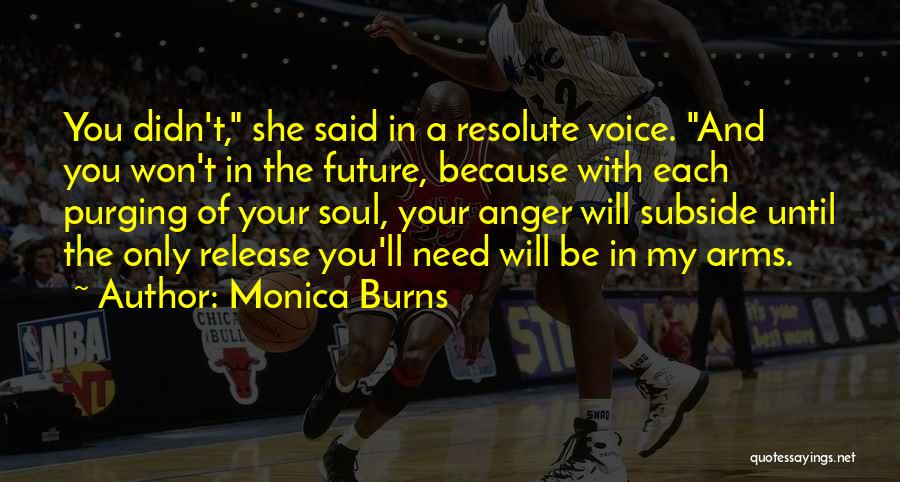 Purging The Past Quotes By Monica Burns